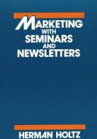 Marketing With Seminars and Newsletters (Hardback)