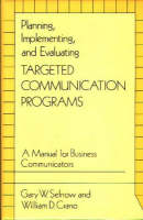 Planning, Implementing, and Evaluating Targeted Communication Programs: A Manual for Business Communicators (Hardback)