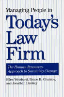 Managing People in Today's Law Firm: The Human Resources Approach to Surviving Change (Hardback)