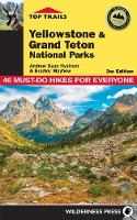 Top Trails: Yellowstone and Grand Teton National Parks: 46 Must-Do Hikes for Everyone (Paperback)