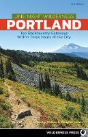 One Night Wilderness: Portland: Top Backcountry Getaways Within Three Hours of the City - One Night Wilderness (Paperback)