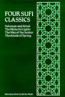 "Four Sufi Classics: ""Salaman and Absal"", ""Niche for Lights"", ""Way of the Seeker"" and ""Abode of Spring"" (Hardback)"