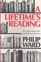 A Lifetime's Reading: An Introductory Guide to Five Hundred Great Classics of World Literature for a Private Library (Paperback)