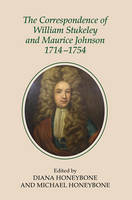 The Correspondence of William Stukeley and Maurice Johnson, 1714-1754 - Publications of the Lincoln Record Society v. 104 (Hardback)