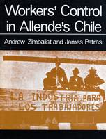 Workers' Control in Allende's Chile (Paperback)