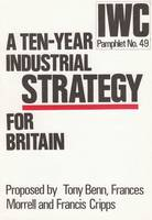 Ten-year Industrial Strategy for Britain (Paperback)