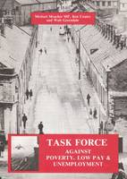 Task Force Against Poverty, Low Pay and Unemployment (Paperback)