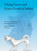 Viking Graves and Grave-Goods in Ireland (Hardback)