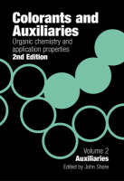 Colorants and Auxiliaries: Auxiliaries v. 2: Organic Chemistry and Application Properties (Hardback)