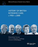 History of British Intensive Care, C.1950-c.2000 (Paperback)