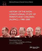 History of the Avon Longitudinal Study of Parents and Children (ALSPAC), C. 1980-2000 (Paperback)