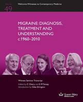 Migraine: Diagnosis, Treatment and Understanding C.1960-2010 (Paperback)