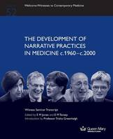The Development of Narrative Practices in Medicine C.1960-C.2000 (Paperback)