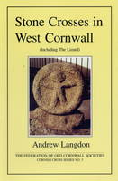 Stone Crosses in West Cornwall (Including the Lizard)
