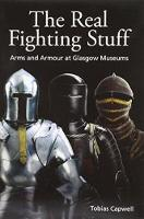 The Real Fighting Stuff: Arms and Armour at Glasgow Museums (Paperback)