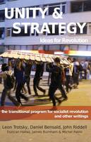 Unity & Strategy: Ideas for Revolution / The Transitional Program for Socialist Revolution and Other Writings (Paperback)
