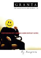 Granta 74: Confessions Of A Middle-Aged Ecstacy-Eater - Granta: The Magazine of New Writing (Paperback)