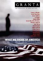 Granta 77: What We Think Of America - Granta: The Magazine of New Writing (Paperback)