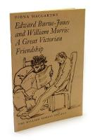 Edward Burne-Jones and William Morris: a Great Victorian Frienship (Paperback)