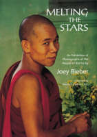 Melting the Stars: Photographs of the People of Burma (Paperback)