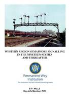 Western Region Semaphore Signalling in the 1960's and Thereafter (Paperback)