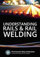 Understanding Rails and Rail Welding (Hardback)