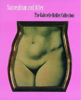 Surrealism and After: The Gabrielle Keiller Collection (Paperback)