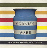 Cornish Ware and Domestic Pottery by T.G. Green (Paperback)