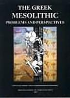 The Greek Mesolithic: Problems and Perspectives (Hardback)