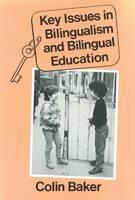 Key Issues in Bilingualism and Bilingual Education - Multilingual Matters (Hardback)