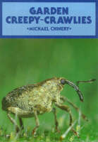 Garden Creepy Crawlies - British Natural History Series (Hardback)