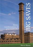 Big Saves: Heroic Transformations of Great Landmarks (Paperback)