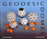 Geodesic Domes: Demonstrated and Explained with Cut-out Models (Paperback)