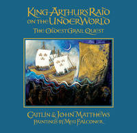 King Arthur's Raid on the Underworld: The Oldest Grail Quest (Hardback)