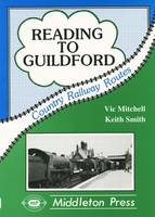 Reading to Guildford - Country railway route albums (Hardback)