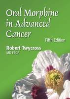 Oral Morphine in Advanced Cancer (Paperback)