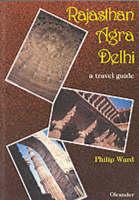 Rajasthan, Agra, Delhi: A Travel Guide (Paperback)