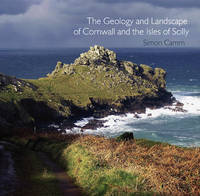 The Geology and Landscape of Cornwall and the Isles of Scilly - Pocket Cornwall (Paperback)