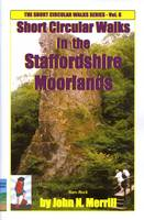Short Circular Walks in the Staffordshire Moorlands - Short circular walk guides (Paperback)