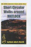 Short Circular Walks Around Matlock - Short circular walk guides (Paperback)