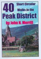 40 Short Circular Walks in the Peak District - Short Circular Walks S.