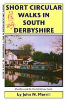 Short Circular Walks in South Derbyshire - Short circular walk guides 110 (Paperback)