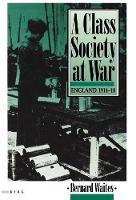 A Class Society at War: England 1914-18 (Hardback)