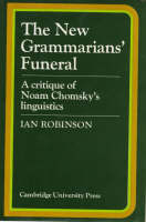 The New Grammarians' Funeral: A Critique of Noam Chomsky's Linguistics (Hardback)