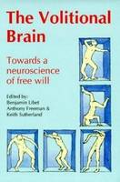 Volitional Brain: Towards a Neuroscience of Freewill (Paperback)