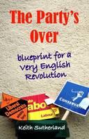 Party's Over: Blueprint for a Very English Revolution - Societas (Paperback)
