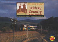 Iron Road to Whisky Country (Paperback)
