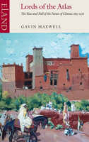 Lords of the Atlas: The Rise and Fall of the House of Glaoua 1893-1956 (Paperback)