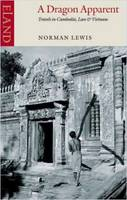 A Dragon Apparent: Travels in Cambodia, Laos and Vietnam (Paperback)