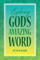 Exploring God's Amazing Word: 18 Bible Studies on Positive Christian Living (Paperback)